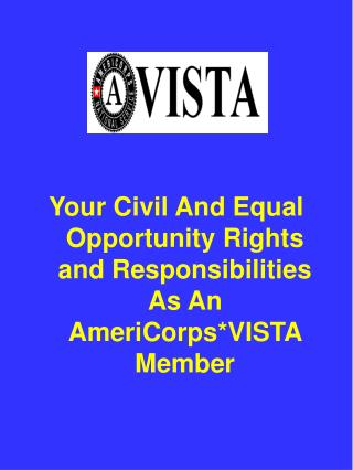 Your Civil And Equal Opportunity Rights and Responsibilities As An AmeriCorps*VISTA Member