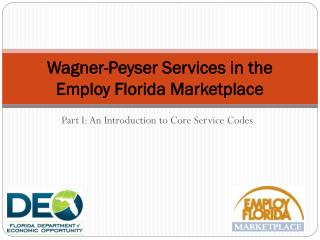 Wagner-Peyser Services in the Employ Florida Marketplace