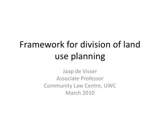 Framework for division of land use planning