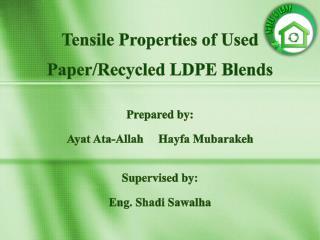Tensile Properties of Used Paper/Recycled LDPE  Blends Prepared by: