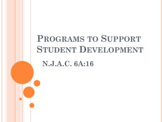 Programs to Support Student Development