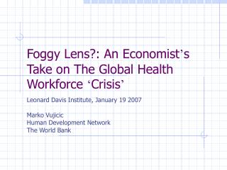 Foggy Lens?: An Economist ' s Take on The Global Health Workforce  ' Crisis '