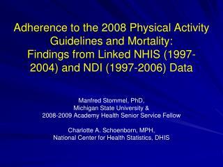 Manfred Stommel, PhD,  Michigan  State  University &