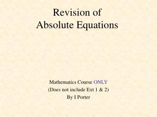 Revision of  Absolute Equations