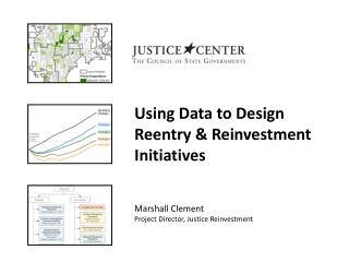 Using Data to Design Reentry & Reinvestment Initiatives