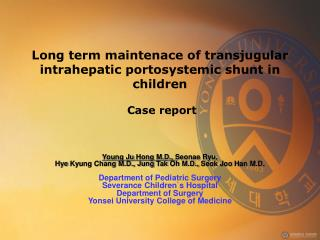 Long term  maintenace  of  transjugular intrahepatic portosystemic  shunt in children  Case report