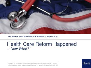 Health Care Reform Happened �Now What?