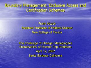 Boundary Management, Exclusive Access and Certification Schemes
