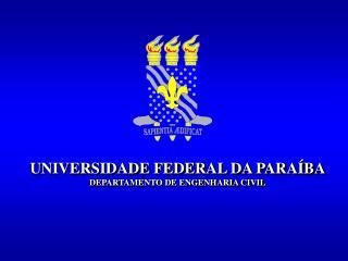 UNIVERSIDADE FEDERAL DA PARAÍBA DEPARTAMENTO DE ENGENHARIA CIVIL