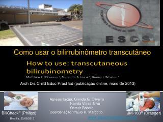 Apresentação: Glenda G. Oliveira                     Kamila Vieira Silva