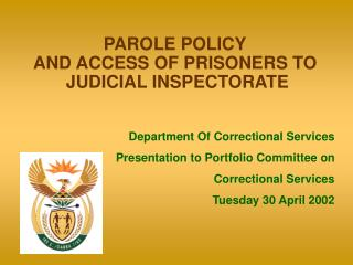 PAROLE POLICY AND ACCESS OF PRISONERS TO   JUDICIAL INSPECTORATE