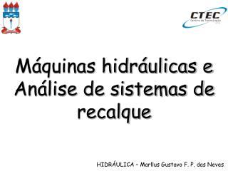 Máquinas hidráulicas e Análise de sistemas de recalque