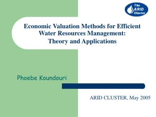 Economic Valuation Methods for Efficient Water Resources Management:  Theory and Applications