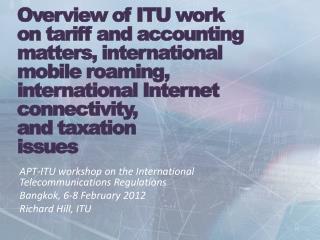 APT-ITU workshop on the International Telecommunications Regulations Bangkok, 6-8 February 2012