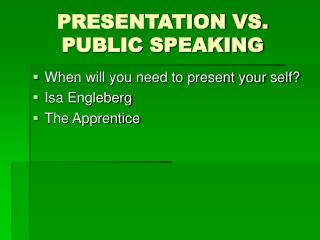 PRESENTATION VS. PUBLIC SPEAKING