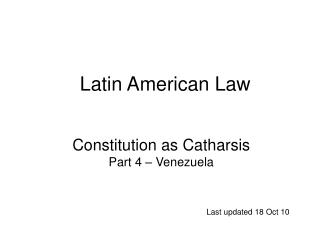 Constitution as Catharsis Part 4 – Venezuela