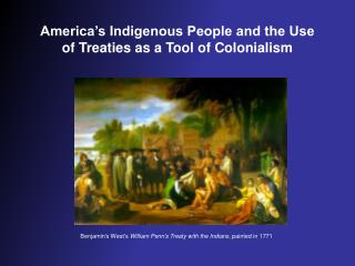 America's Indigenous People and the Use of Treaties as a Tool of Colonialism