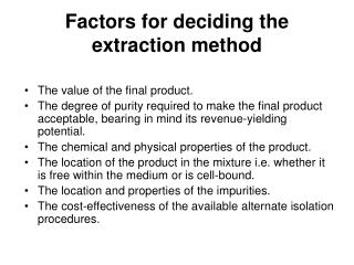 Factors for deciding the extraction method