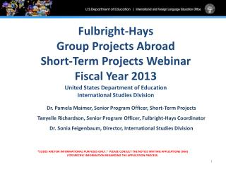 Fulbright-Hays Group Projects Abroad Short-Term Projects Webinar  Fiscal Year 2013