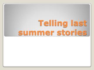 Telling last summer stories