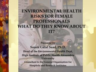 ENVIRONMENTAL HEALTH RISKS FOR FEMALE PROFESSIONALS  WHAT DO THEY KNOW ABOUT IT?