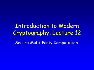 Introduction to Modern Cryptography, Lecture 12