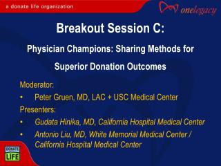 Breakout Session  C: Physician Champions: Sharing Methods for Superior Donation Outcomes