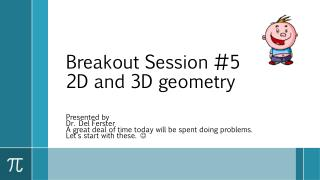 Breakout Session #5 2D and 3D geometry
