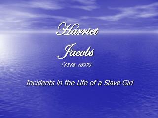 Harriet Jacobs (1813-1897)