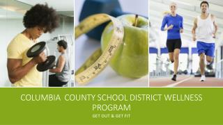 Columbia  County School District wellness Program