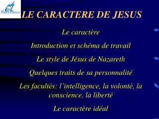 LE CARACTERE DE JESUS