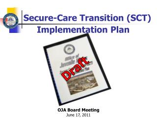 Secure-Care Transition (SCT)