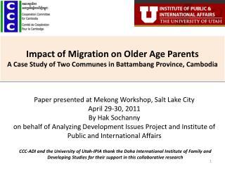 Paper presented at Mekong Workshop, Salt Lake City April 29-30, 2011 By  Hak Sochanny