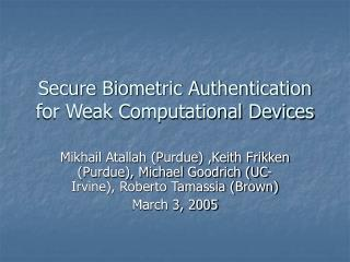 Secure Biometric Authentication for Weak Computational Devices