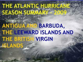 THE ATLANTIC HURRICANE SEASON SUMMARY � 2009