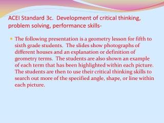 ACEI Standard 3c.  Development of critical thinking, problem solving, performance skills-