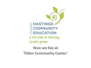 Now we live at Tilden Community Center !