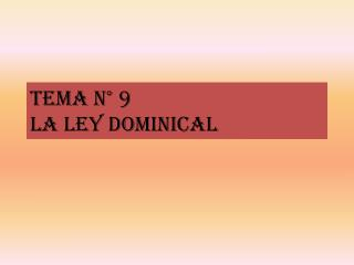 Tema N° 9 LA LEY DOMINICAL