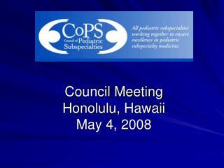 Council Meeting Honolulu, Hawaii May 4, 2008