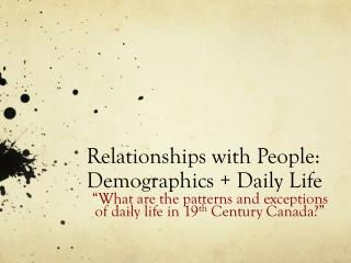 Relationships with People: Demographics + Daily Life