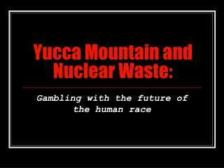 Yucca Mountain and Nuclear Waste: