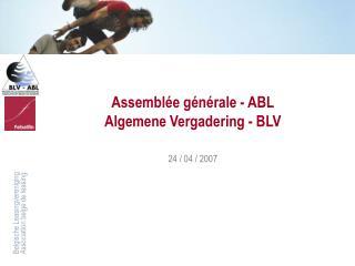 Assembl�e g�n�rale - ABL Algemene Vergadering - BLV