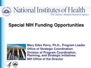 Mary Ellen Perry, Ph.D., Program Leader Office of Strategic Coordination