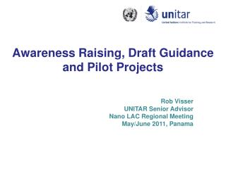 Awareness Raising, Draft Guidance and Pilot Projects