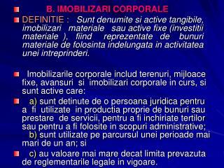 B. IMOBILIZARI CORPORALE