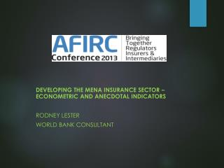 Developing the MENA Insurance Sector – Econometric and Anecdotal Indicators Rodney Lester