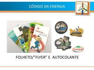 """FOLHETO/""""FLYER"""" E  AUTOCOLANTE"""