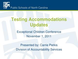 Testing Accommodations Updates