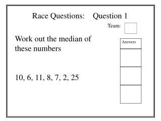 Race Questions:    Question 1