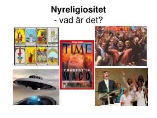 Nyreligiositet - vad �r det?